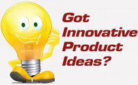 Got innovative product ideas?